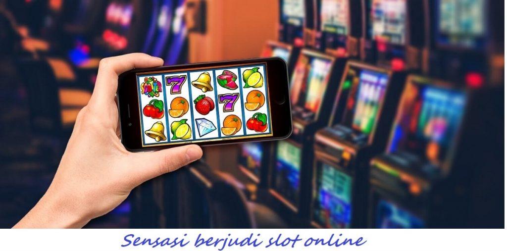 Sensasi berjudi slot online